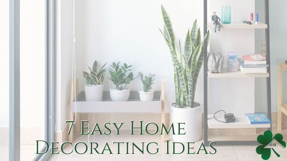 7 Easy Home Decorating Ideas