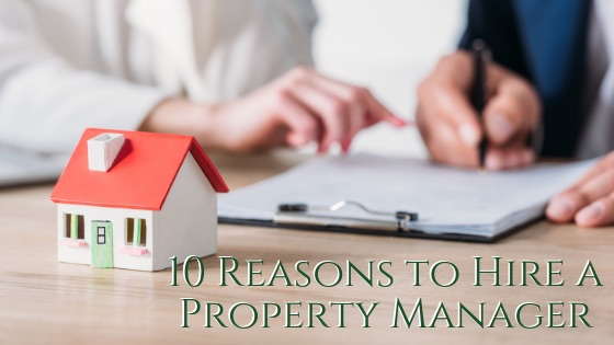 10 Reasons to Hire a Property Manager